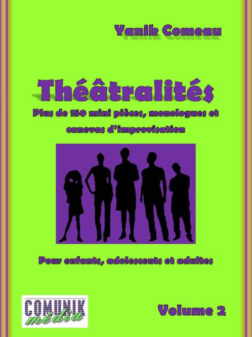 Théâtralités, mini-pièces, monologues et canevas d'improvisation, volume 2