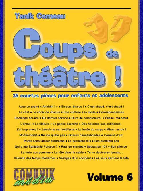 Coups de théâtre ! - 36 courtes pièces pour enfants et adolescents, volume 6