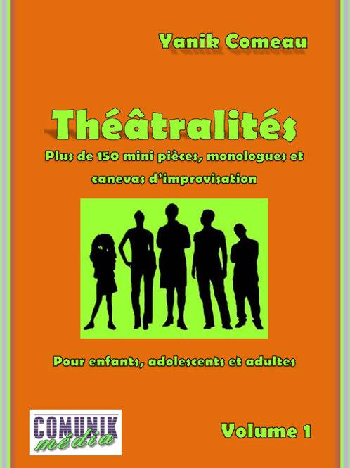 Théâtralités, mini-pièces, monologues et canevas d'improvisation, volume 1