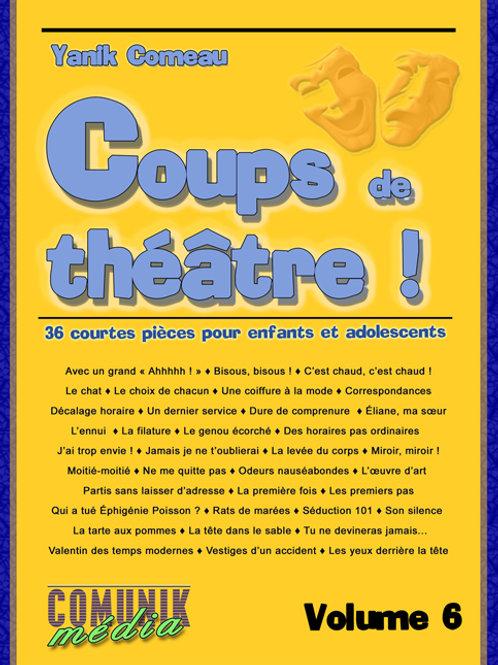 Coups de théâtre ! 36 courtes pièces pour enfants et adolescents, volume 6