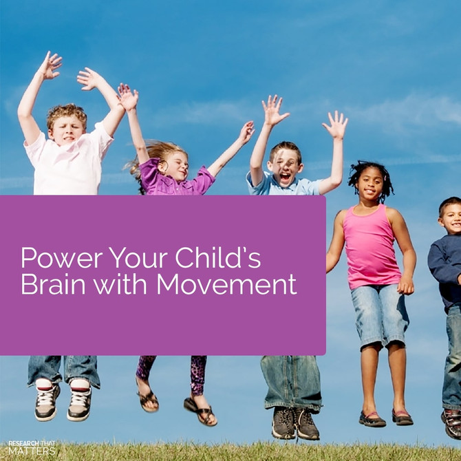 How to power your child's brain with movement
