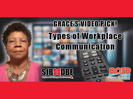 Grace's Video Pick: Types of Workplace Communication