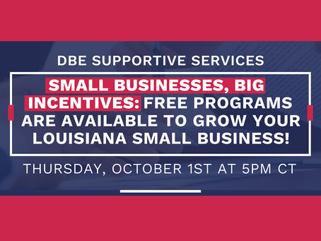 "Did you miss our webinar on ""Free Programs Available to Grow Your Louisiana Small Business""?"