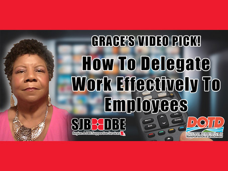 Grace's Video Pick: How To Delegate Work Effectively To Employees