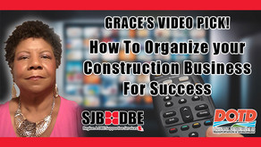 Grace's Video Pick: How To Organize your Construction Business For Success