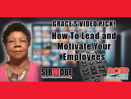 Grace's Video Pick: How To Lead and Motivate Your Employees