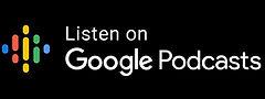 LISTEN GOOGLE PODCASTS.jpg