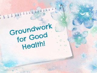 Groundwork for Good Heath