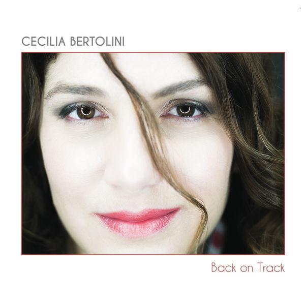 Cécilia Bertolini, Back on Track Album paru en 2016 sur le label Bonsaï