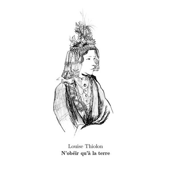 Louise Thiolon, N'obéir qu'à la Terre Album paru en mai 2019