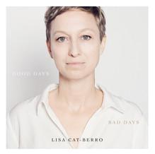 """Lisa Cat-Berro, """"Good Days Bad Days"""" Album paru en 2021 chez Gaya Music / L'Autre Distribution"""