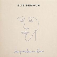 Elie Semoun, les paroles en l'air  Album paru en septembre 2018 sur le label Naïve