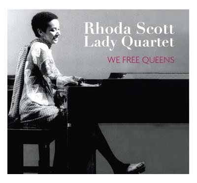Rhoda Scott Lady Quartet, We Free Queens Paru en 2016 sur le label Sunset/Sunside