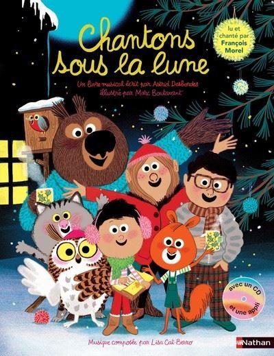 """Sortie du livre-disque """"Chantons sous la Lune"""" d'Astrid Desbordes, avec François Morel, le 07 octobre 2021"""