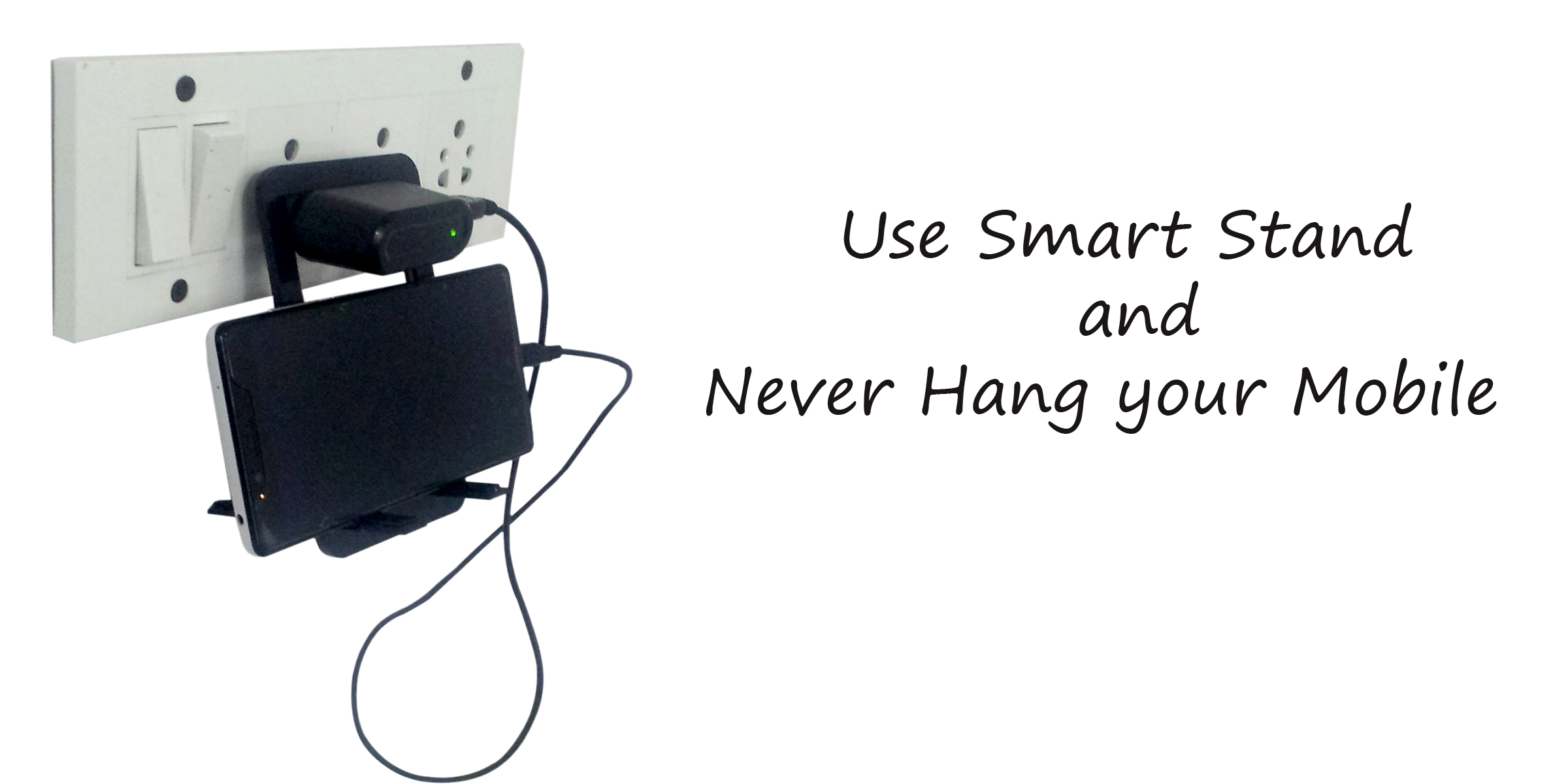 7- Use Smart Stand and never Hang