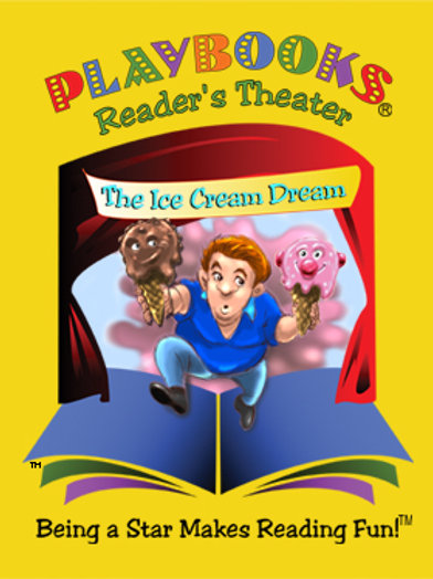 The Ice Cream Dream (Grades 2-4) - $56