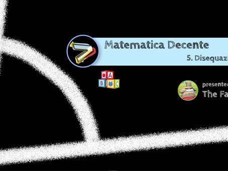 Matematica Decente - 5. Disequazioni
