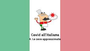 Covid all'italiana - 4. Lo zero approssimato
