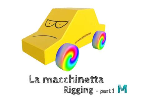 La macchinetta - Rigging (part 1)
