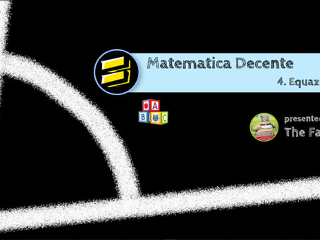 Matematica Decente -  4. Equazioni