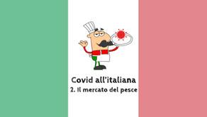 Covid all'italiana - 2. Il mercato del pesce
