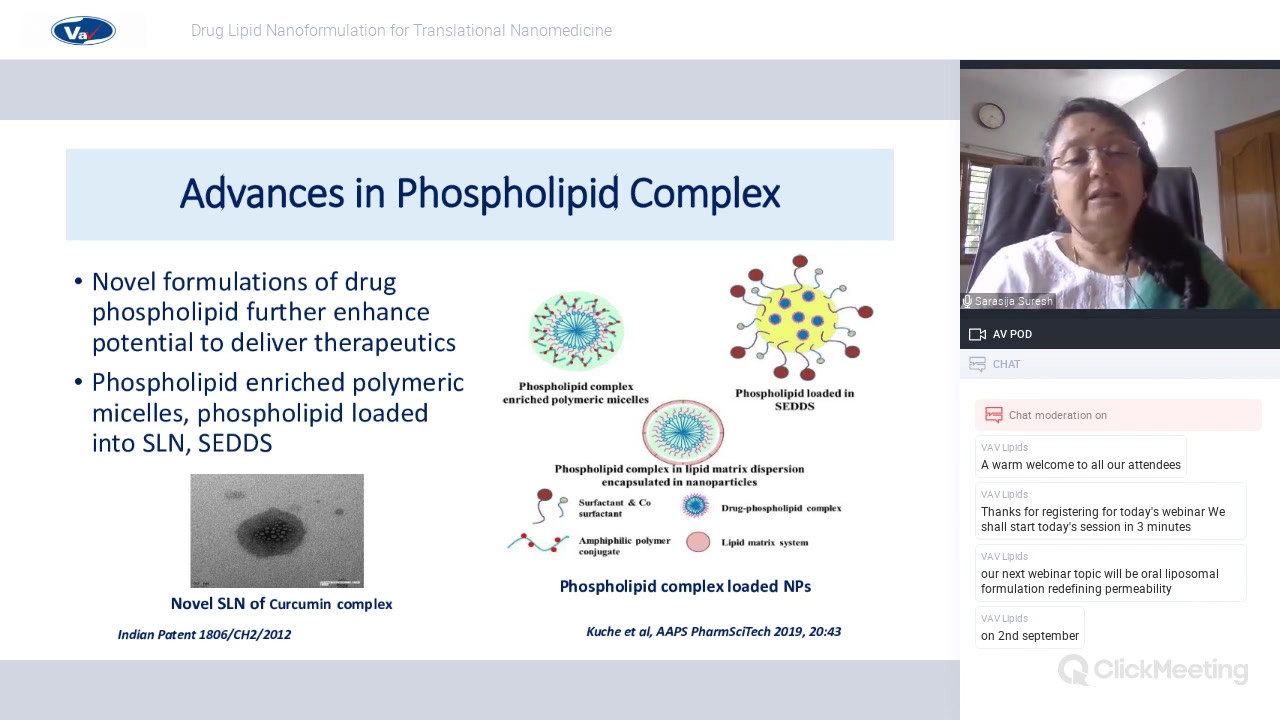 Drug Lipid Nanoformulation for Translational Nanomedicine Webinar Speaker: Dr. Sarasija Suresh, Project Director, IDBR Conducted by VAV Life Sciences PVT LTD/ VAV Lipids PVT LTD Dated: 20th August 2020 in WEBINAR PHARMA SERIES 2020