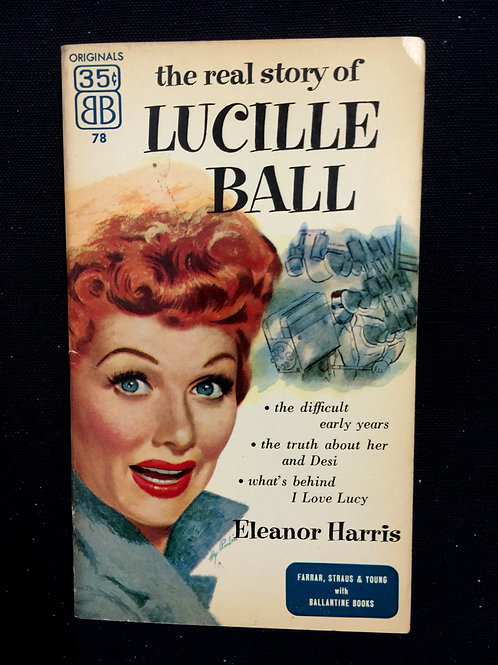 """The Real Story of Lucille Ball"" by Eleanor Harris"