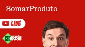 SomarProduto - Vídeo Aula de Excel