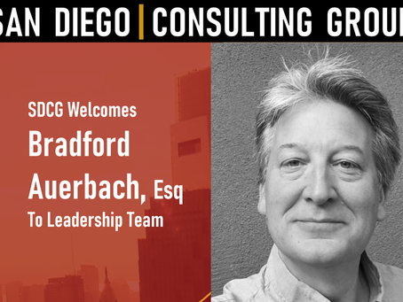 San Diego Consulting Group Welcomes Bradford C. Auerbach, Esq to Executive Leadership Team