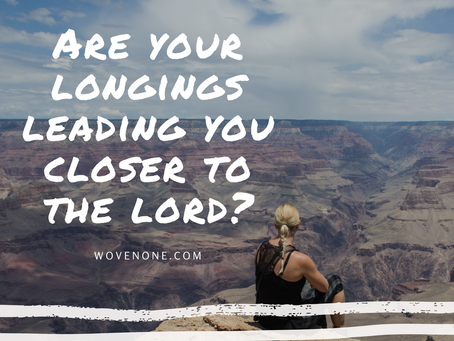 What are you longing for?