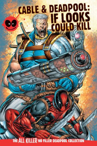 Cable & Deadpool: If Looks Could Kill