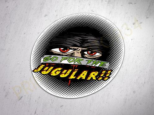 Go for the Jugular!! Sticker