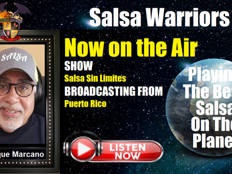 Salsa Sin Limites Show Now on the Air with DJ Enrique Marcano (From Puerto Rico)