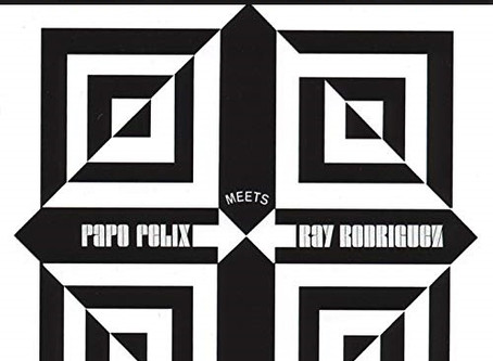 Papo Felix Meets Ray Rodriguez, Classic Salsa Dura Album 1970 Remastered