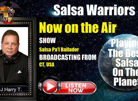Salsa Pa'l Bailador Show Now On The Air with DJ Harry T (From Danbury, CT)