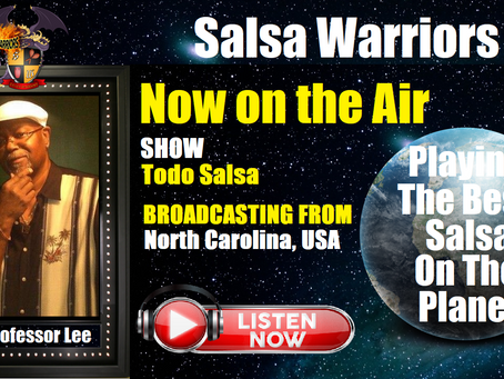 Todo Salsa Show Now on the Air with DJ Professor Lee (From North Carolina, USA)
