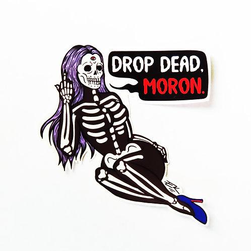 Drop Dead, Moron - Single Sticker