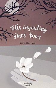 EO-Mina-Hansson-tillsingentingfinnskvar.