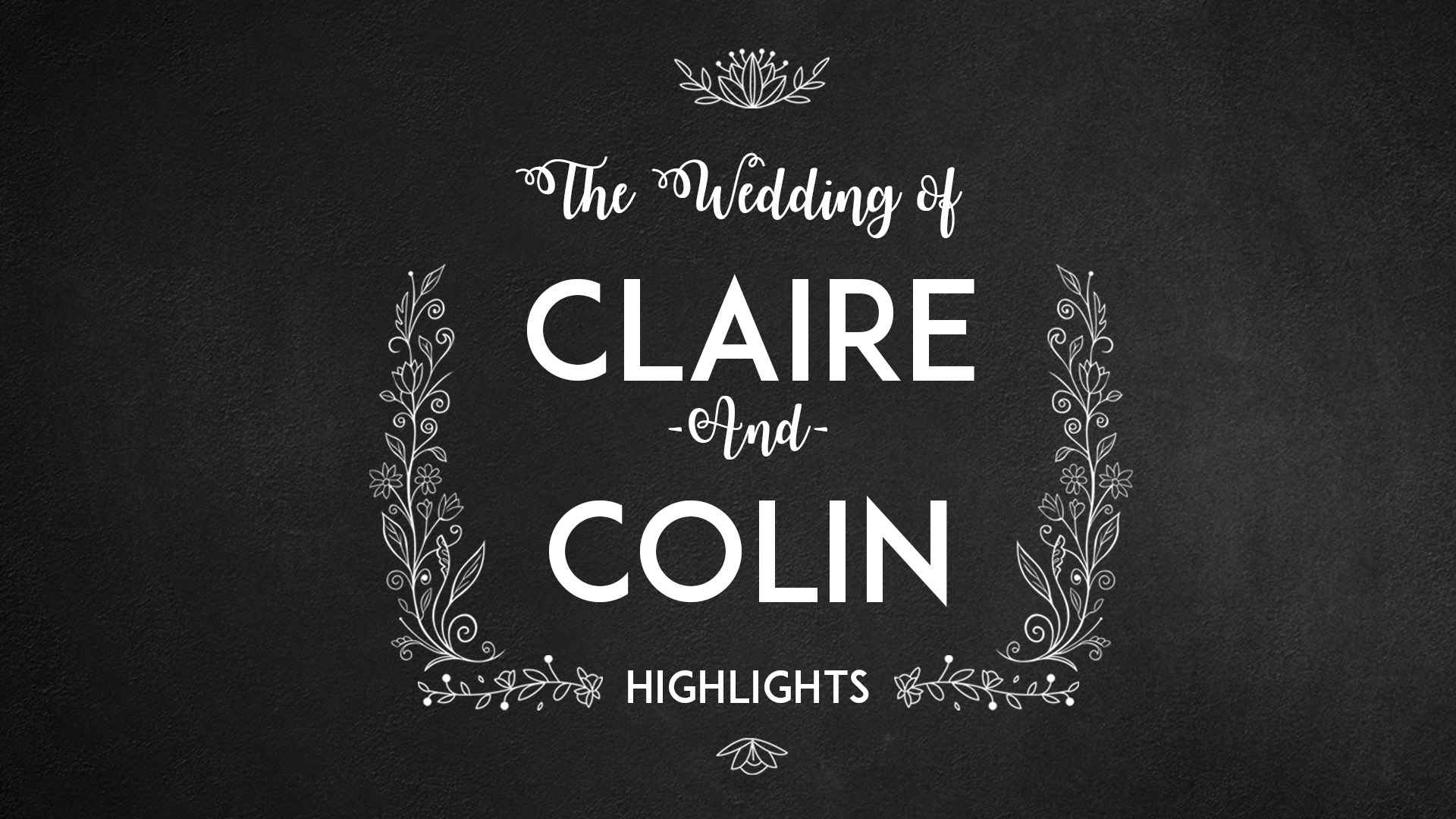 Claire & Colin Highlights