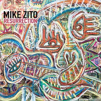 MIKE_ZITO_RESURRECTION_COVER.jpg