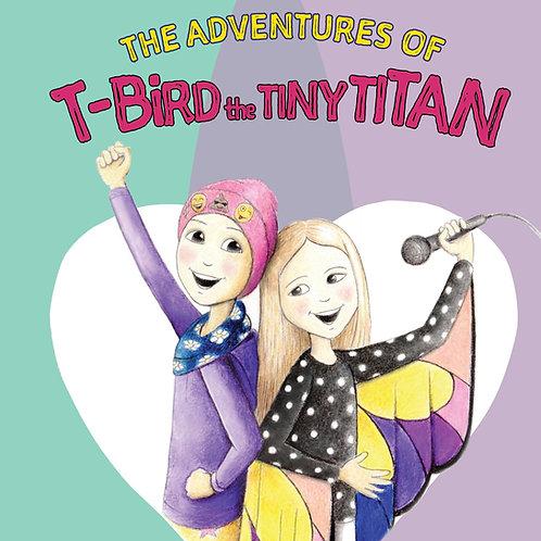 The Adventures of T-Bird the Tiny Titan