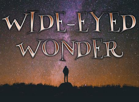 WIDE-EYED WONDER