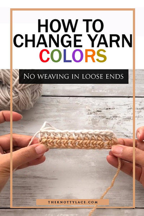 How to Change Yarn Colors without Weaving in Ends | 📺  Video Tutorial