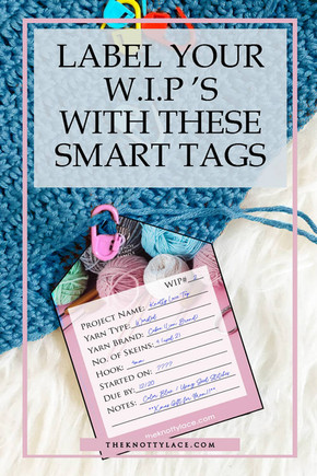 Label Your Work In Progress (WIPs) with these  Smart Crochet Tags 🔖