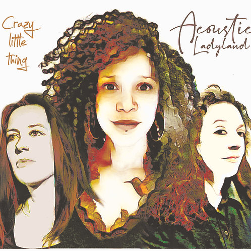 CD Acoustic LadyLand - Crazy Little Thing
