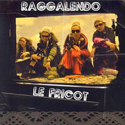 CD Raggalendo - Le Fricot