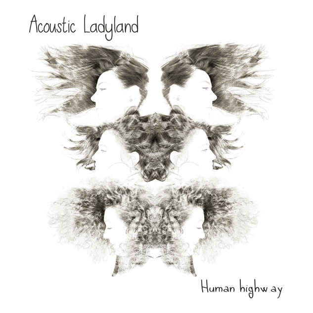 Acoustic Ladyland Human Highway 2015