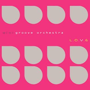 Vinyle Mini groove Orchestra - L.O.V.E
