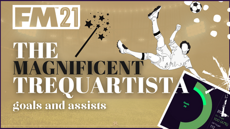 The Magnificent Trequartista - FM21 Tactic