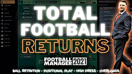 VIDEO: Dutch TOTAL FOOTBALL Returns! | fm21 tactics & van Gaal Analysis